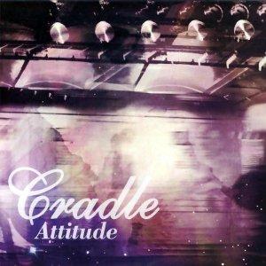 Cradle - Attitude