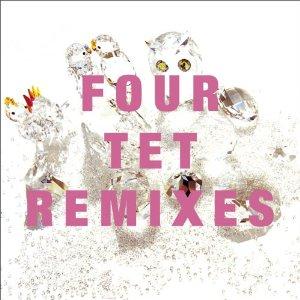 Remixes - Four tet
