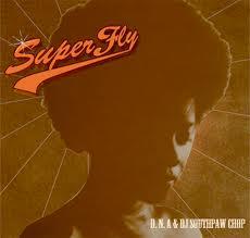 D.N.A & DJ SOUTHPAW CHOP - SUPER FLY