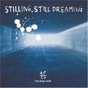 STILLING STILL DREAMING - Tha Blue Herb